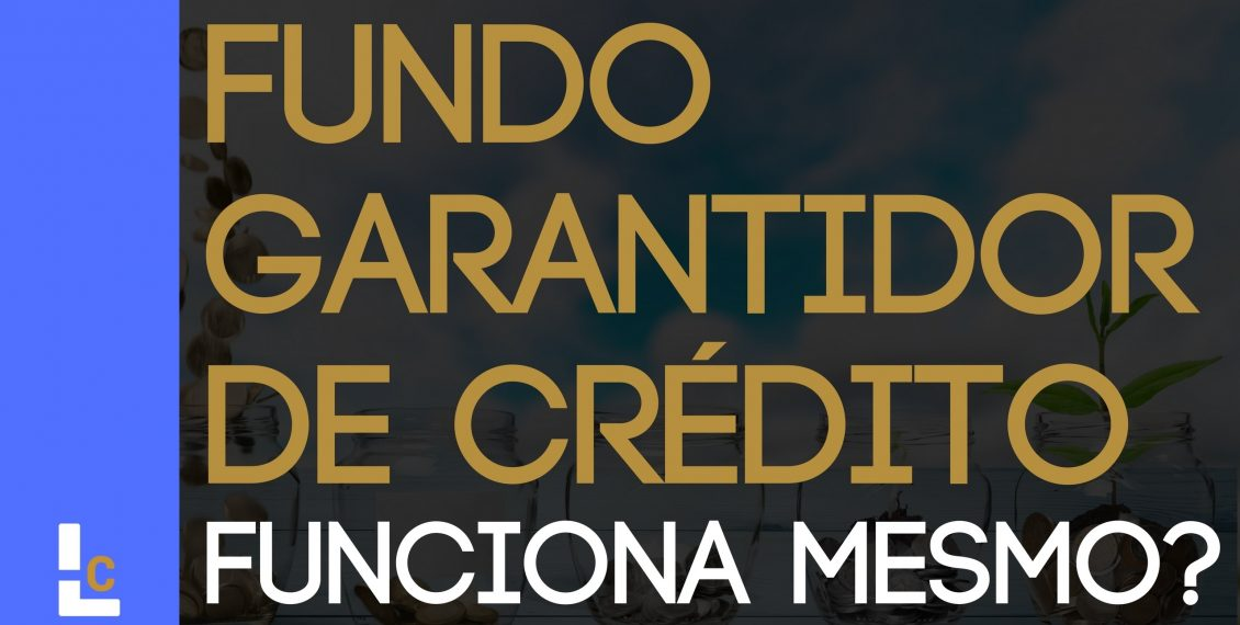 Fundo Garantidor de Crédito - FGC - Como funciona e Quanto Garante
