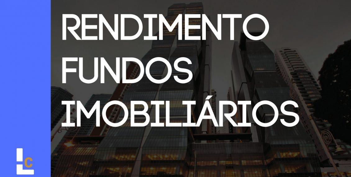 Rendimento Fundos Imobiliários- 2 Formas de Rendimento